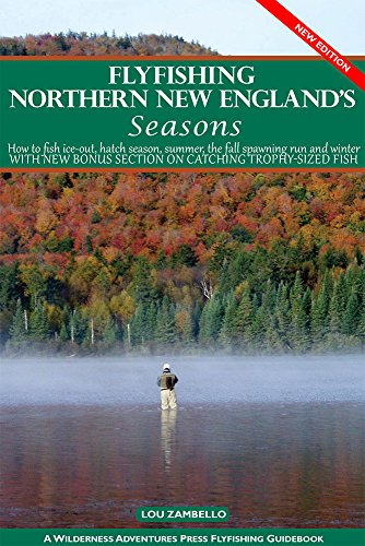 Flyfishing Northern New England's Seasons (Flyfisher's Guide to)