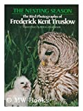 The Nesting Season, Frederick K. Truslow, 0670506060