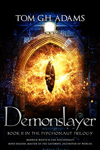 Demonslayer: Book 2 in The Psychonaut Trilogy by [Adams, Tom G.H.]