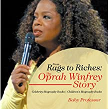 From Rags to Riches: The Oprah Winfrey Story - Celebrity Biography Books | Children's Biography Books