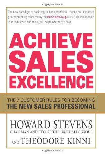 Achieve Sales Excellence: The 7 Customer Rules for Becoming the New Sales Professional ebook