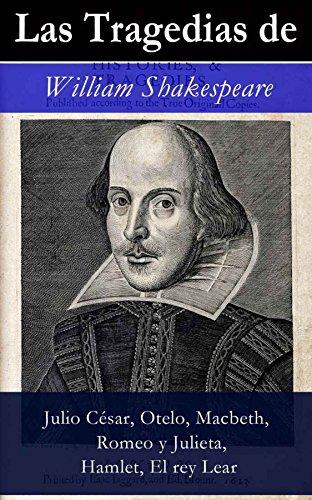 Las Tragedias de William Shakespeare: Julio César, Otelo, Macbeth, Romeo y Julieta, Hamlet, Romeo y Julieta, El rey Lear) (Spanish Edition)