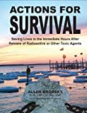 img - for Actions For Survival: Saving Lives in the Immediate Hours After Release of Radioactive or Other Toxic Agents by Allen Brodsky (2011-07-01) book / textbook / text book