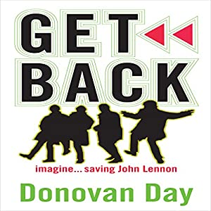 Get Back: Imagine...Saving John Lennon Audiobook