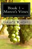 Book 1 - Marco's Vines, Grace Kagni, 1492912794