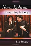 Nora Ephron: Everything Is Copy