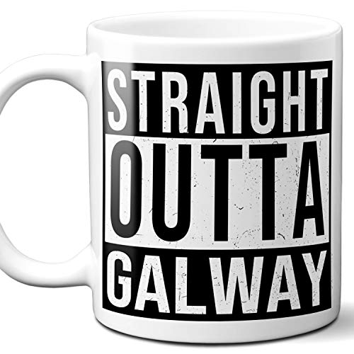 Straight Outta Galway Souvenir Gift Mug. I Love City Town USA Lover Coffee Unique Tea Cup Men Women Birthday Mothers Day Fathers Day Christmas. 11 oz.