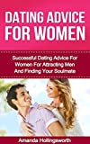 Dating Advice For Women: Dating Advice For Women For Attracting Men And Finding Your Soulmate With Dating Advice For Women Strategies And Dating Advice For Successful Dating (How To Meet Men)