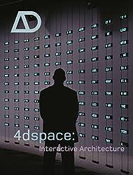 4dspace: Interactive Architecture (Architectural Design)