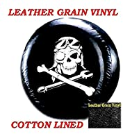 "LINED VINYL SPARE TIRE COVER 29"" 30"" 31"" LEATHER GRAIN Mechanical Pirate Skull"