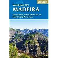 Walking on Madeira: 60 mountain and levada routes on Madeira and Porto Santo (International Walking)