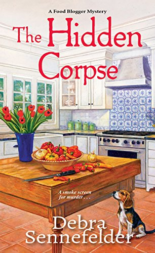 The Hidden Corpse (A Food Blogger Mystery Book 2) by [Sennefelder, Debra]