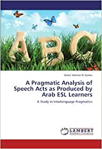 a pragmatic analysis of speech acts Pragmatics and the teaching of literature by applying pragmatic aspects including speech act theory, conversation analysis speech acts are one of the most.