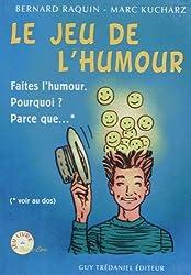 Le Jeu de l'Humour : Faites l'humour ! Pourquoi ? Parce que...