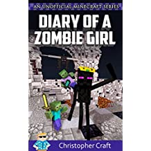 Diary Of A Zombie Girl: Girl Zombies Rule! (Unofficial Minecraft Series) (Zombie Family Series Book 3)