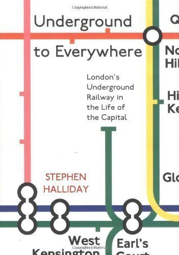 Underground to Everywhere: London's Underground Railway in the Life of the Capital by Halliday, Stephen published by Sutton Publishing Ltd (2001)