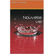 Nouvelle vie (French Edition)
