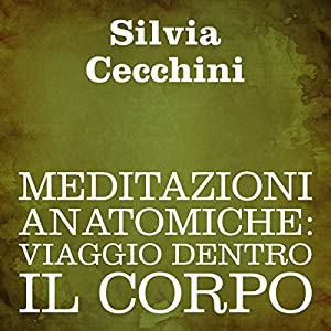 Meditazioni anatomiche [Anatomical Meditations] Audiobook