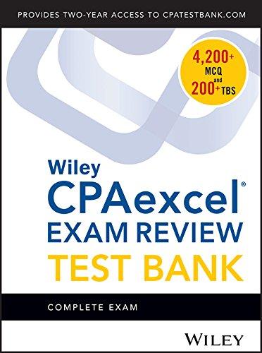 Wiley CPAexcel Exam Review 2018 Test Bank: Complete Exam (1-year access)
