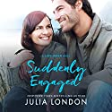 Suddenly Engaged Audiobook by Julia London Narrated by Cristina Panfilio