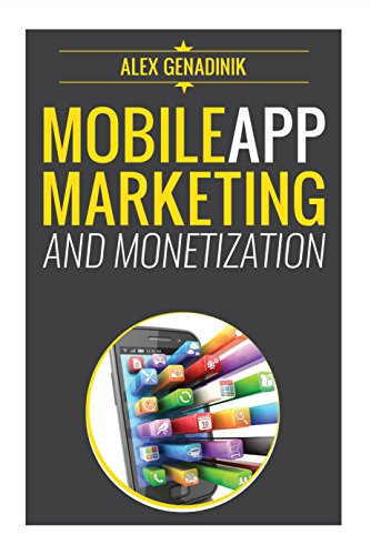 Mobile App Marketing And Monetization: How To Promote Mobile Apps Like A Pro: Learn to promote and monetize your Android or iPhone app. Get hundreds of thousands of downloads & grow your app business (Kindle App)