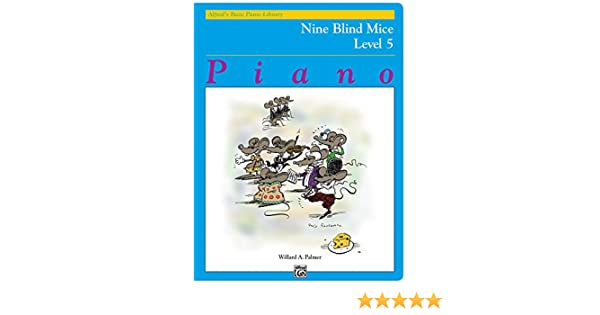 Nine Blind Mice: Late Intermediate Piano Solo (Alfreds Basic Piano Library)