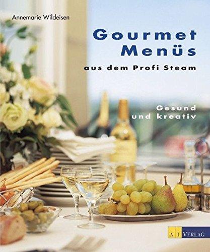 Gourmetmenüs aus dem Profi Steam: Gesund und kreativ