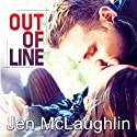 Out of Line: Out of Line, Book 1 Audiobook by Jen McLaughlin Narrated by Nelson Hobbs, Aletha George