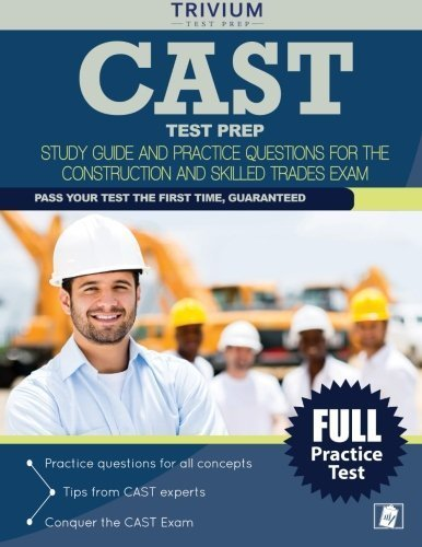 CAST Test Prep: Study Guide and Practice Questions for the Construction and Skilled Trades Exam by CAST Exam Prep Team (2015-12-09)