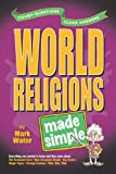 World Religions Made Simple, Mark Water, 0899574327