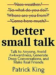 Better Small Talk: Talk to Anyone, Avoid…