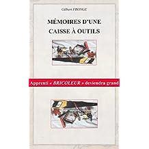 """MÉMOIRES D'UNE CAISSE À OUTILS: Ou les tribulations """"D'un bricoleur du dimanche"""" (French Edition)"""