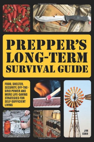 Preppers-Long-Term-Survival-Guide-Food-Shelter-Security-Off-the-Grid-Power-and-More-Life-Saving-Strategies-for-Self-Sufficient-Living