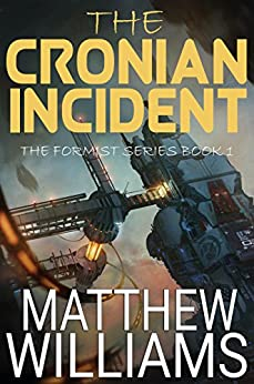 The Cronian Incident (The Formist Series Book 1) by [Williams, Matthew S]