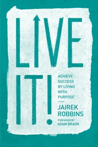 Live It!: Achieve Success by Living with Purpose (Audio General Purpose)