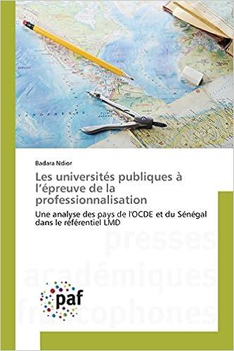 Lire un Les Universites Publiques A L'Epreuve de La Professionnalisation epub pdf