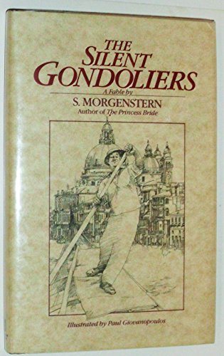 (The Silent Gondoliers: A Fable by S. Morgenstern)