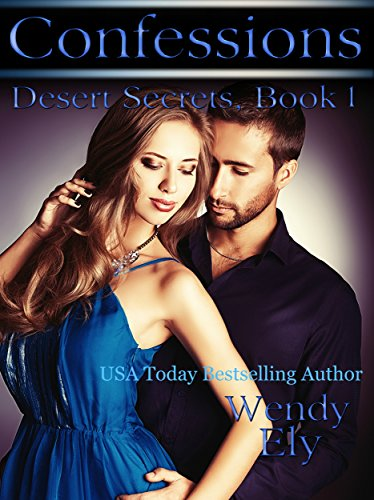 Confessions (Desert Secrets Book 1) by [Ely, Wendy]