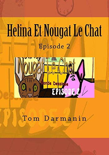 Helina Et Nougat Le Chat Episode 2 (Volume 2)  [Darmanin, Tom] (Tapa Blanda)