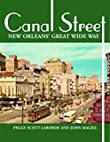Canal Street: New Orleans' Great Wide Way