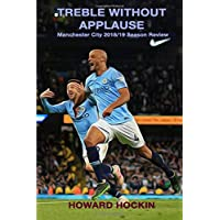 Treble Without Applause: Manchester City 2018/19 Season Review