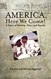America, Here We Come!: A Story of Destiny, Fate, and Family