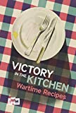 img - for Victory in the Kitchen: Wartime Recipes book / textbook / text book