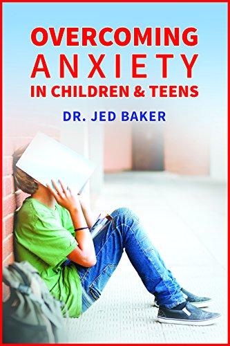 Overcoming Anxiety in Children & Teens
