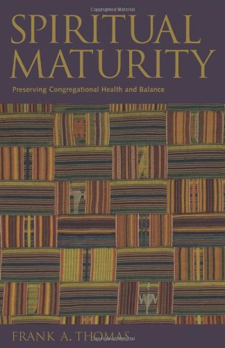 Spiritual Maturity: Preserving Congregational Health and Balance (Prisms)