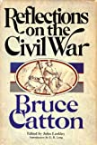 Front cover for the book Reflections on the Civil War by Bruce Catton