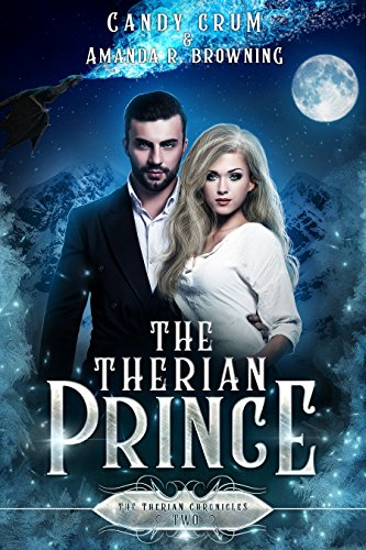The Therian Prince: A Therian Universe Novel (The Therian Chronicles Book 2)