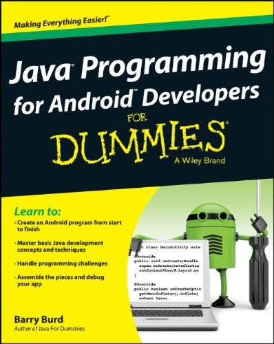 Java Programming for Android Developers For Dummies by Barry Burd, Publisher : For Dummies