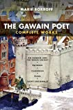 The Gawain Poet: Complete Works: Sir Gawain and the Green Knight, Patience, Cleanness, Pearl, Saint Erkenwald