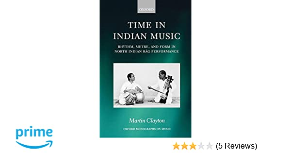 Time in indian music rhythm metre and form in north indian rag time in indian music rhythm metre and form in north indian rag performance oxford monographs on music martin clayton 9780195339680 amazon books thecheapjerseys Image collections